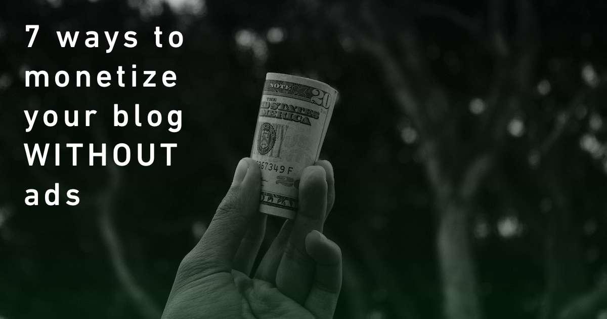 blog-monetization-without-ads