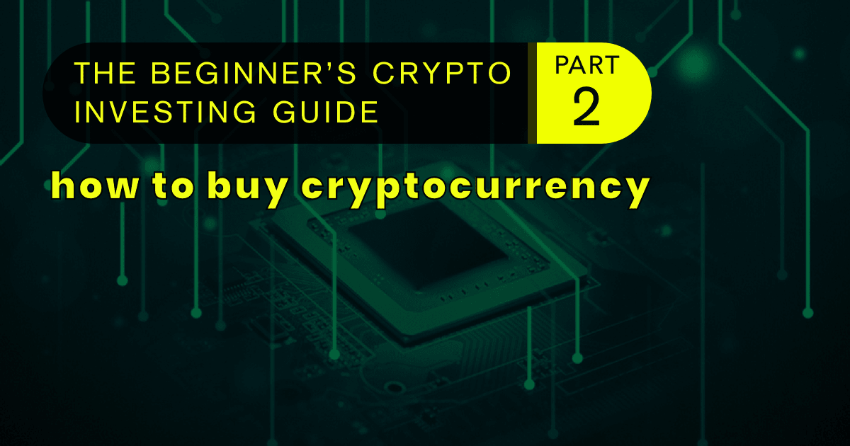 beginner-crypto-investing-guide-part-2